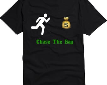 Chase The Bag T Shirt