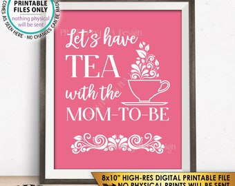 """Let's Have Tea with the Mom-to-Be Baby Shower Decor, Brunch, Baby Shower Tea Party, It's a Girl, PRINTABLE Pink 8x10"""" Baby Shower Sign <ID>"""