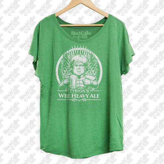 St Patricks Day Shirt - Game of Thrones Shirt - Tyrion Lannister Shirt -Womens Beer Shirt - Wee Heavy Ale Hand Printed on a Womens Dolman