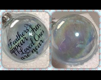 Feathers Appear when Loved ones are Near - Glass Bauble with feathers