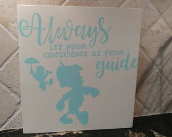 Always Let Your Conscience Be Your Guide Pinocchio Jiminy Cricket Sign
