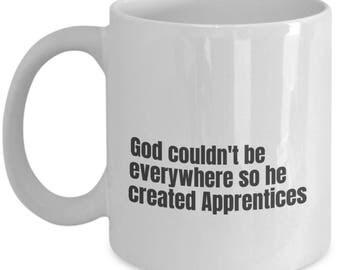 Apprentice funny mug, Apprentice funny mug, Apprentice, gift idea