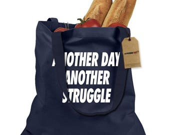 Another Day Another Struggle Shopping Tote Bag