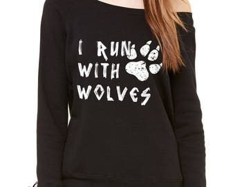 I Run With Wolves Slouchy Off Shoulder Oversized Sweatshirt