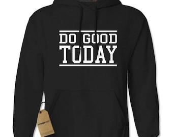 Do Good Today Adult Hoodie Sweatshirt