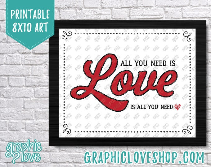 Featured listing image: Printable 8x10 All You Need Is Love Valentine Art Print   Valentine's Day   High Resolution JPG File, Instant Download, File NOT Editable