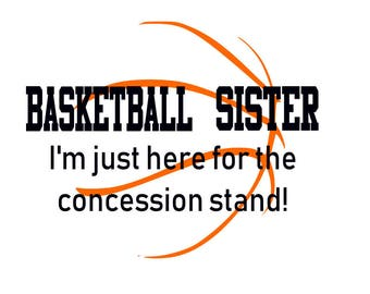 Basketball Sister Here For the Concessions Stand Instant Download SVG File