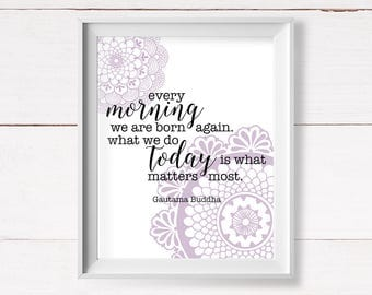 Buddha Quote, Printable Art, Every Morning We Are Born Again, Yoga Wall Art, Inspirational Quote, Art Print, Lilac Purple, Mandala Printable