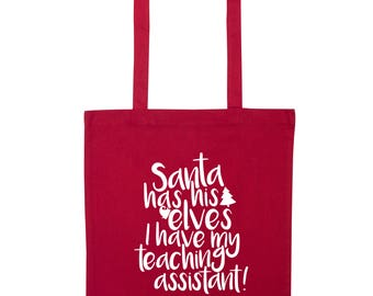Santa has his elves I have my teaching assistant! tote bag TA school OFSTED Christmas gift teacher headteacher cute 3870