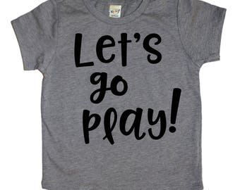 let's go play - summer tshirts - kids clothes