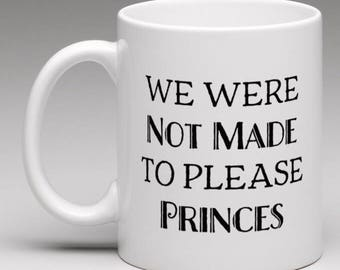 We Were Not Made To Please Princes Mug - Leigh Bardugo - The Language of Thorns - Grishaverse