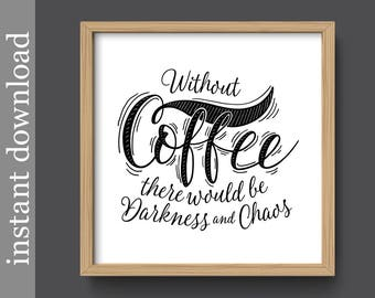 Coffee Printable, coffee wall art, coffee quote, funny coffee quote, kitchen art, breakroom art, kitchen printable, food art, home decor