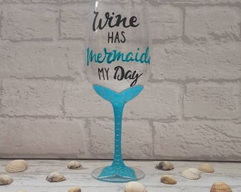 Wine has Mermaid my day - Glittered Wine Glass