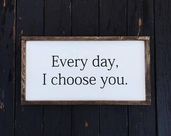 Every Day I Choose You Sign