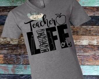 Teacher Life Teacher T-Shirt, Teacher Shirt, Adult, Kinder, 1st, 2nd, 3rd, 4th Grade, Teacher Gift, Teacher Appreciation,1st Day of School