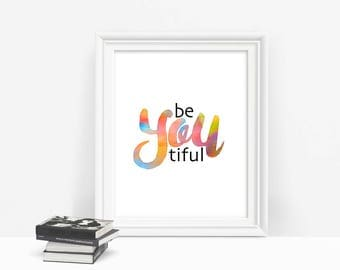 BeYouTiful Printable Wall Art, Be You Tiful Print, Inspiring Quote Download Art, Instant Download