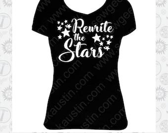 Rewrite the Stars - Greatest Showman inspired T-shirt