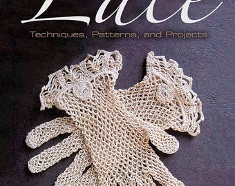 Crochet Lace: Techniques, Patterns, and Projects, by Pauline Turner