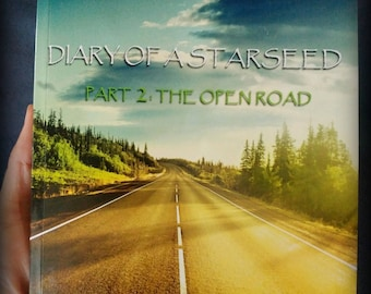 Diary of a Starseed - PT 2: The Open Road
