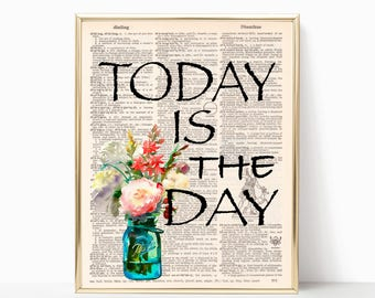 Today Is the Day, Typography Print, Dictionary Quote, Dictionary Art, Watercolor Decor, Motivational Quote, Daily  Inspiration