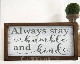 Always Stay Humble and Kind Wood Sign, Wood Sign, Rustic Home Decor, Farmhouse Decor, Rustic Distressed Sign, Home Decor