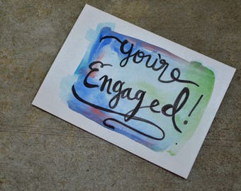 You're Engaged - Handmade Calligraphy Watercolor Card - Blank Inside