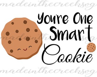 You're One Smart Cookie, Quote, Cute, Cookie, Kids, Motivate, SVG File, Digital Print, PNG, DXF, Cut File, Silhouette, Cricut