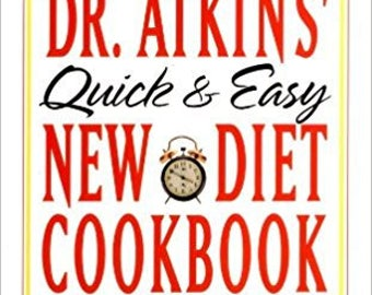 Dr. Atkins' Quick and Easy New Diet Cookbook