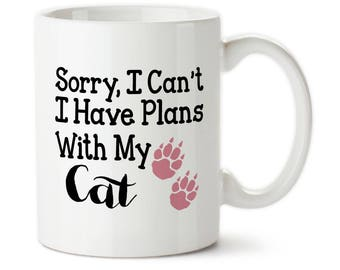 Sorry I Cant, I Have Plans With My Cat, Cat lover gift, Cat mug, Custom cat mug, Cat coffee mug, Cat travel mug, Plans with my cat