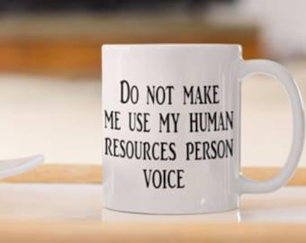Ceramic Coffee Mug With Sarcastic Print, Human Resources Coffee Mug, Human Resources Coffee Mug Sarcastic Print, Human Resource Mug.