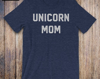 Unicorn Mom - Mother Daughter Shirt, funny mom shirt, funny quote, mothers day, birthday, mom gifts from daughter, mom gift, unicorn squad
