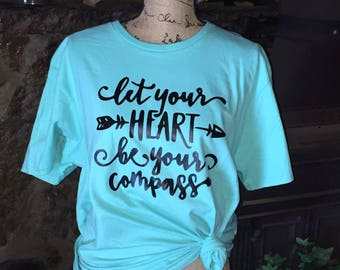 Let Your Heart Be Your Compass Shirt