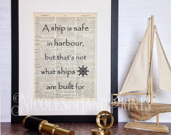Life quotes, A ship is safe in harbour, Graduation Gift, Inspirational Quote Print, New Business Gift, Adventure, Upcycled, Book Page, Ooak