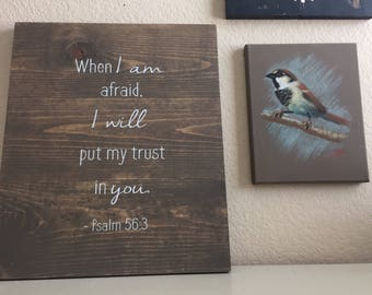 When I am Afraid Rustic Wooden Sign.  Psalm 56:3