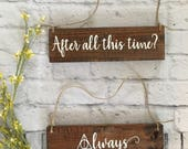 Harry potter wedding Chair Signs After all this time Always Rehearsal dinner decor Rustic elegance wooden sign wedding gift Deathly Hallows
