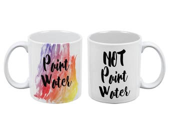 Paint Water Not Paint Water All Over Coffee Mug Set of 2