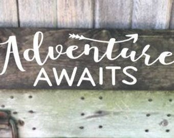 Adventure Awaits, Adventure Awaits Sign, Adventure Sign, Adventure Sign, Adventure Wood Sign, Adventure Awaits Wood Sign, Wall Decor, Sign