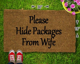Please Hide Packages From Wife Coir Doormat - 18x30 - Welcome Mat - House Warming - Mud Room - Gift - Custom