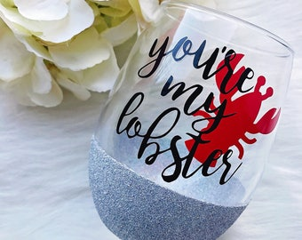 You're My Lobster Glitter Dipped Stemless Wine Glass//Friends Tv Show//Friends Glass/Friends Tv Show Glass/Lobster//Friends Tv Show Gift