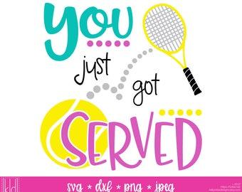 You Got Served - Tennis svg - Tennis Ball svg - Tennis Shirt svg - Tennis Mom svg - Tennis Racket svg  - Tennis svg file