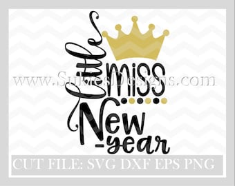 Little Miss New Year  SVG, DXF, PNG Files for Cricut and Silhouette cutting machines New Years Eve Svg fie,  2018 svg,new years 2018 svg,