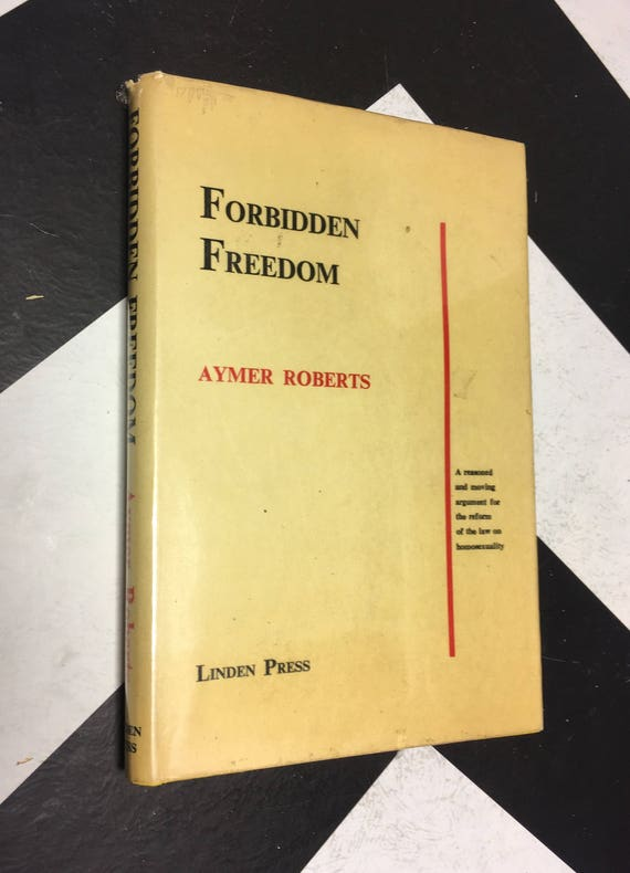 Forbidden Freedom: A Reasoned and Moving Argument for the Reform of the Law on Homosexuality by Aymer Roberts vintage lgbtq book (Hardcover)