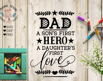father's day svg, father svg, dad quote, Dad a son's first hero, a daughter's first love, decal design, parents svg, home svg, dad svg