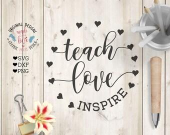inspire svg, school svg, love svg, teach love inspire svg cutting file, svg files, silhouette cameo, cricut, iron on, teaching svg,