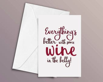 Everything's better with some wine in the belly. Greeting card. Birthday card. Game of Thrones quotes.