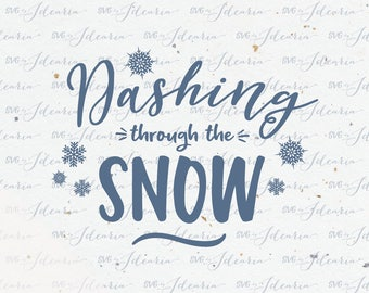 Dashing through the snow svg snowflakes svg Christmas Svg Holidays christmas svg file svg silhouette cricut svg heat transfer vinyl