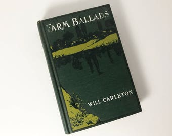 Antiquarian Book: Farm Ballads by Will Carleton - Published 1901 by B. W. Dodge - Collection of Poetry about Rural Life