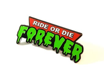 Ride or Die Forever lapel pin
