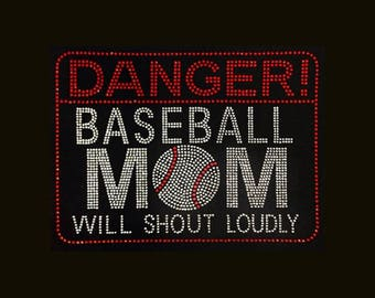 """Baseball, Danger Baseball Mom Will Shout Loudly (7x9.5"""")  Rhinestone and Bling on  Black T-Shirt - Contact me for another color shirt"""