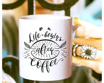 Life Begins After Coffee Mug, Coffee Humor Mug, Office Coffee Mug, Cute Coffee Mug, Funny Coffee Mug